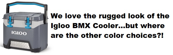 igloo bmx cooler limited color choices